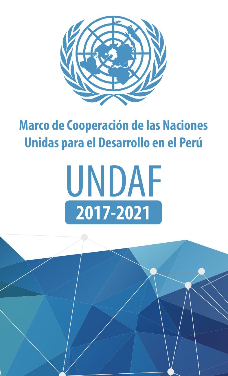 Marco de Cooperación de las Naciones Unidas para el Desarrollo en el Perú 2017 2021