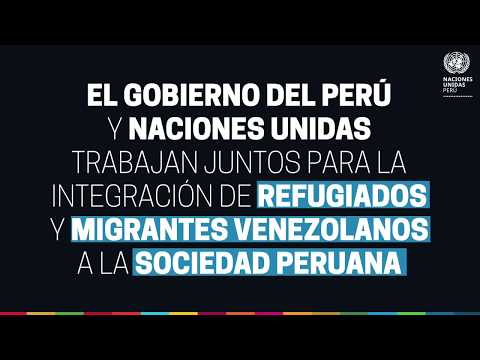 Trabajo conjunto del Gobierno del Perú y la ONU para la integración de migrantes venezolanos